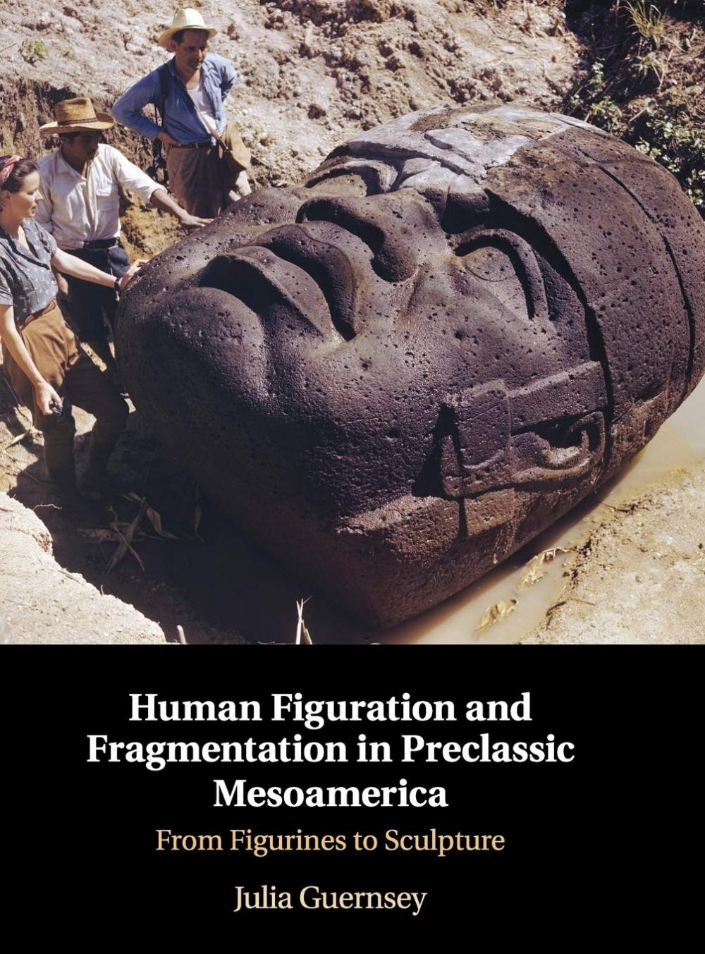 Human Figuration and Fragmentation in Preclassic Mesoamerica a new book from University of Texas at Austin Art History Professor and latest inductee into the Academy of Distinguished Teachers Julia Guernsey