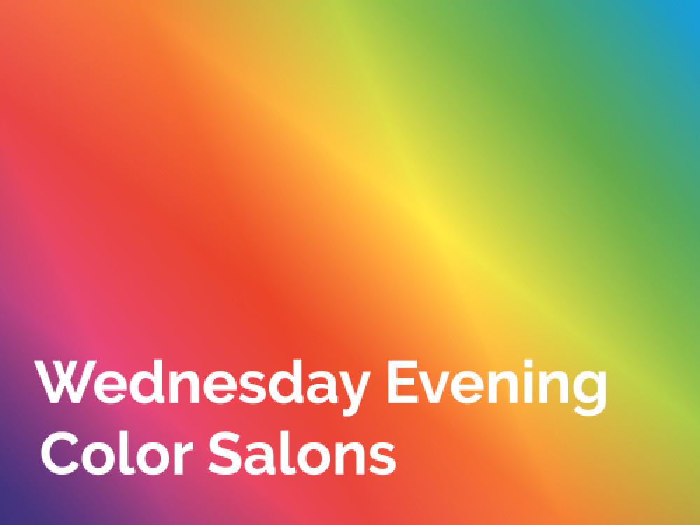 The image is the color spectrum fading out from the darkest hues, such as red, to the lighter hues like, yellow and blue. Wednesday Evening Color Salons is printed over the spectrum.