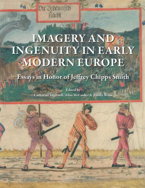 cover of book entitled Imagery and Ingenuity in Early Modern Europe: Essays in Honor of Jeffrey Chipps Smith