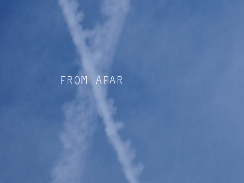 blue sky with plane trails crisscrossed at point of overlaid text reading From Afar